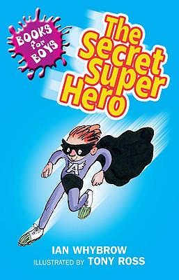 The Secret Superhero: Book 10 - Whybrow, Ian