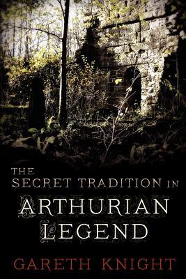 The Secret Tradition in Arthurian Legend - Knight, Gareth