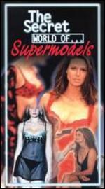 The Secret World of... Supermodels