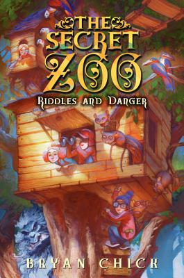 The Secret Zoo: Riddles and Danger - Chick, Bryan