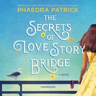 The Secrets of Love Story Bridge - Patrick, Phaedra, and Davies, Matthew Lloyd (Read by)