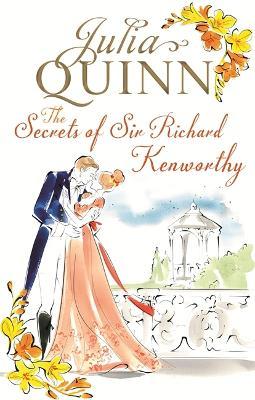 The Secrets of Sir Richard Kenworthy: Number 4 in series - Quinn, Julia