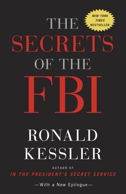 The Secrets of the FBI - Kessler, Ronald
