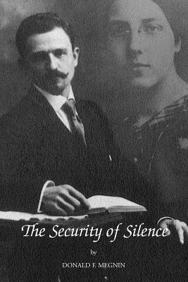 The Security of Silence - Megnin, Donald F