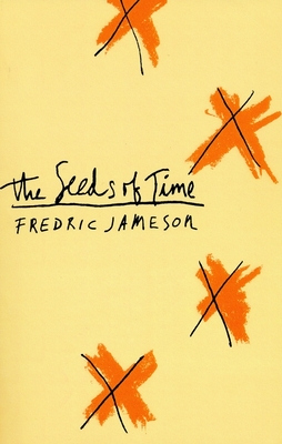 The Seeds of Time - Jameson, Fredric, Professor