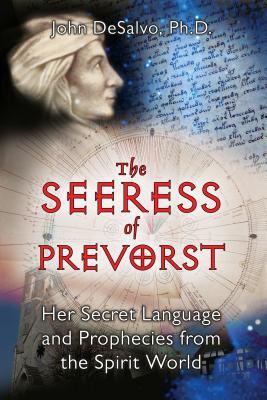 The Seeress of Prevorst: Her Secret Language and Prophecies from the Spirit World - DeSalvo, John