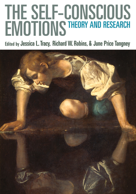The Self-Conscious Emotions: Theory and Research - Tracy, Jessica L (Editor)