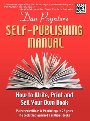 The Self-Publishing Manual: How to Write, Print, and Sell Your Own Book (Large Print) - Poynter, Dan