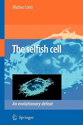 The Selfish Cell: An Evolutionary Defeat - Conti, Matteo