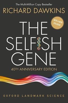 The Selfish Gene: 40th Anniversary edition - Dawkins, Richard