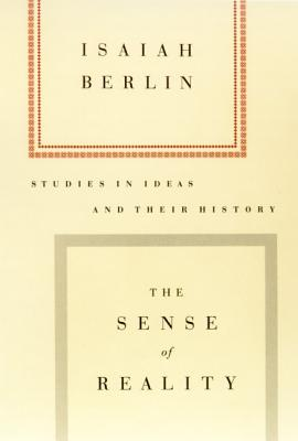 The Sense of Reality: Studies in Ideas and Their History - Berlin, Isaiah, and Hardy, Henry Jr (Editor), and Gardiner, Patrick (Introduction by)