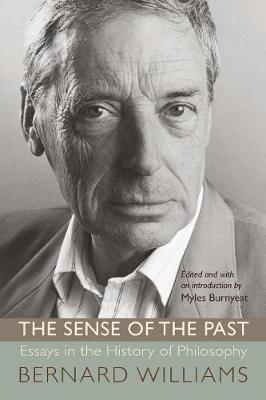 The Sense of the Past: Essays in the History of Philosophy - Williams, Bernard