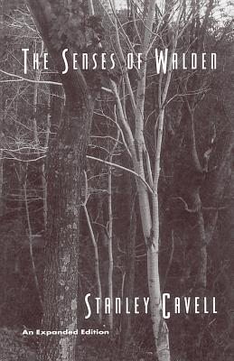 The Senses of Walden: An Expanded Edition - Cavell, Stanley