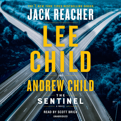 The Sentinel: A Jack Reacher Novel - Child, Lee, and Child, Andrew, and Brick, Scott (Read by)