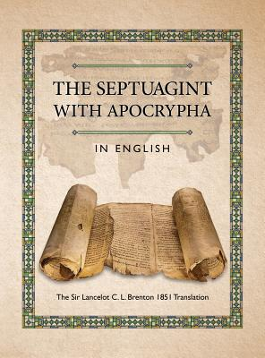 The Septuagint with Apocrypha in English: The Sir Lancelot C. L. Brenton 1851 Translation - Lumpkin, Joseph B (Compiled by)