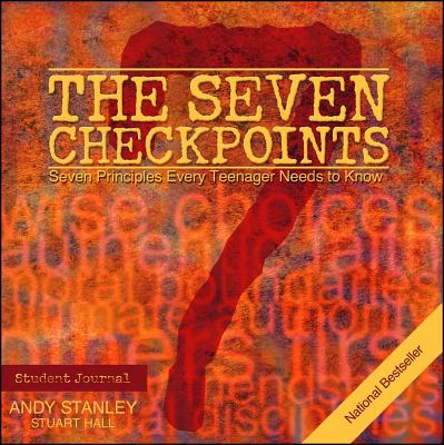 The Seven Checkpoints Student Journal - Stanley, Andy, and Hall, Stuart