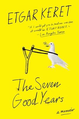 The Seven Good Years: A Memoir - Keret, Etgar