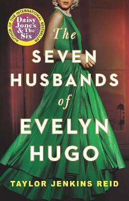 The Seven Husbands of Evelyn Hugo - Reid, Taylor Jenkins