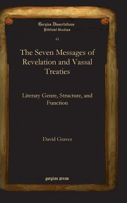 The Seven Messages of Revelation and Vassal Treaties - Graves, David