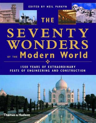 The Seventy Wonders of the Modern World - Parkyn, Neil (Editor)