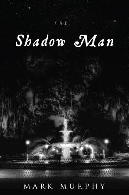 The Shadow Man - Murphy, Mark