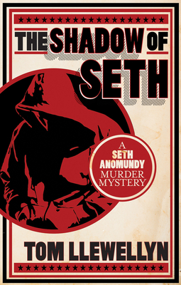 The Shadow of Seth: A Seth Anomundy Murder Mystery - Llewellyn, Tom