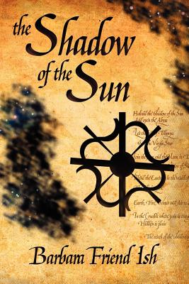 The Shadow of the Sun - Ish, Barbara Friend