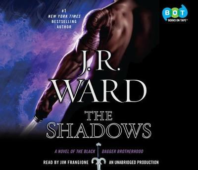 The Shadows: A Novel of the Black Dagger Brotherhood - Ward, J R, and Frangione, Jim (Read by)