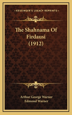 The Shahnama of Firdausi (1912) - Warner, Arthur George (Translated by), and Warner, Edmond (Translated by)