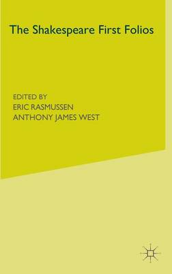 The Shakespeare First Folios: A Descriptive Catalogue - Rasmussen, Eric (Editor), and West, Anthony James (Editor)