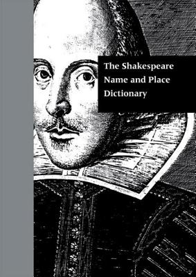 The Shakespeare Name and Place Dictionary - J, Madison Davi, and Davis, J Madison (Editor), and Frankforter, A Daniel (Editor)
