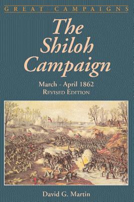 The Shiloh Campaign: March-April 1862 - Martin, David G
