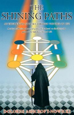 The Shining Paths: An Experiential Journey Through the Tree of Life - Ashcroft-Nowicki, Dolores