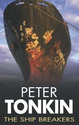 The Ship Breakers - Tonkin, Peter