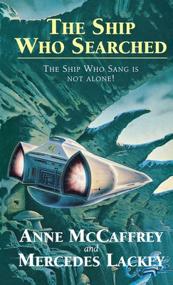 The Ship Who Searched - McCaffrey, Anne, and Lackey, Mercedes