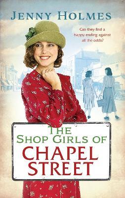 The Shop Girls of Chapel Street - Holmes, Jenny
