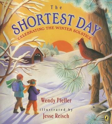 The Shortest Day: Celebrating the Winter Solstice - Pfeffer, Wendy, Professor
