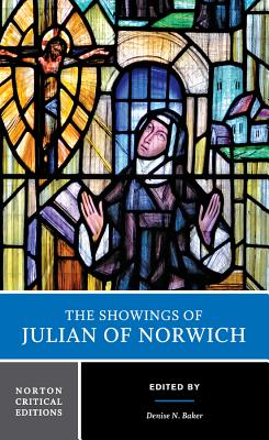 The Showings of Julian of Norwich - Julian of Norwich, and Baker, Denise N (Editor)