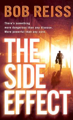 The Side Effect - Reiss, Bob