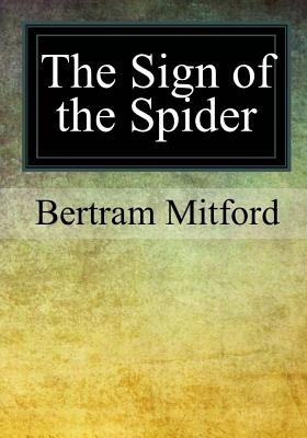 The Sign of the Spider - Mitford, Bertram