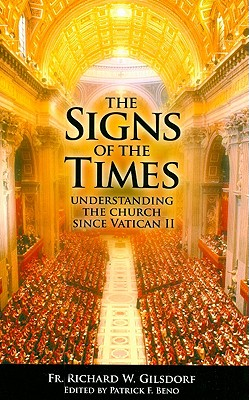 The Signs of the Times: Understanding the Church Since Vatican II - Gilsdorf, Richard W