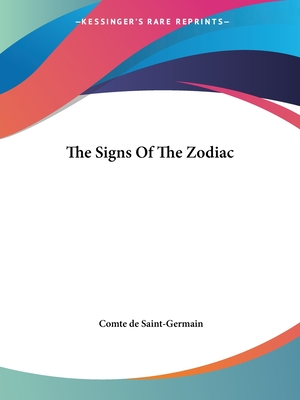 The Signs of the Zodiac - Saint-Germain, Comte De