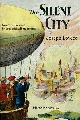 The Silent City - Lovece, Joseph a, and Stearns, Frederick Albert