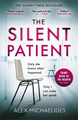 The Silent Patient: The Sunday Times bestselling thriller - Michaelides, Alex