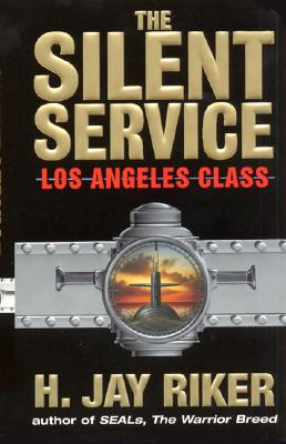 The Silent Service: Los Angeles Class - Riker, H Jay