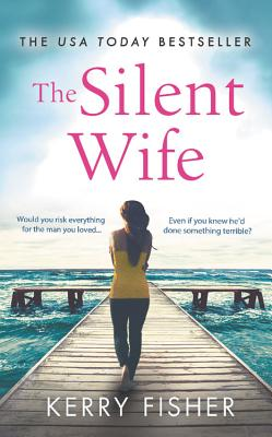 The Silent Wife: A Gripping, Emotional Page-Turner with a Twist That Will Take Your Breath Away - Fisher, Kerry