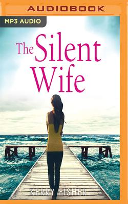 The Silent Wife - Fisher, Kerry, and Spurgin-Hussey, Emma (Read by)