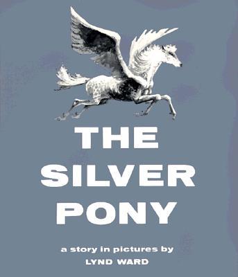 The Silver Pony - Ward, Lynd