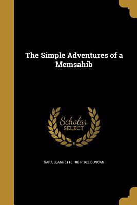 The Simple Adventures of a Memsahib - Duncan, Sara Jeannette 1861-1922