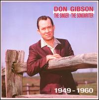 The Singer -- The Songwriter: 1949-1960 - Don Gibson